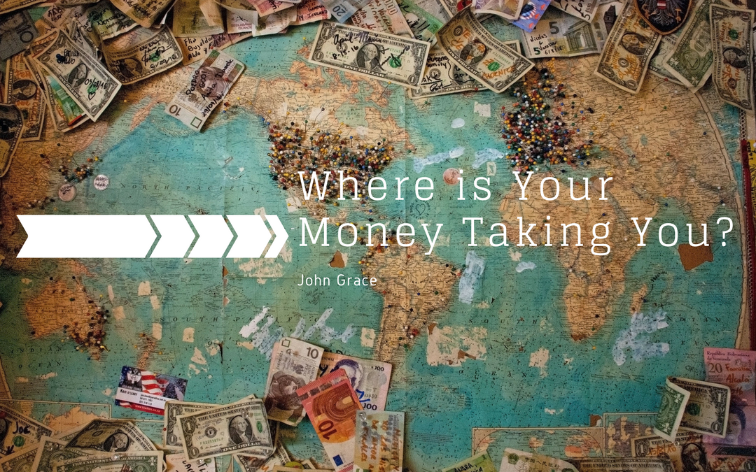 Where is Your Money Taking You?